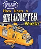How Does a Helicopter Work?, Sarah Eason, 1433934655