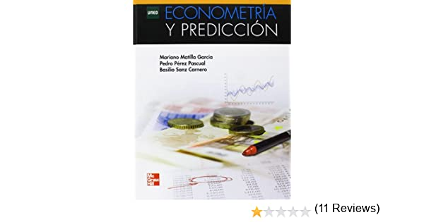 ECONOMETRIA Y PREDICCION: Amazon.es: Mariano Matilla, Pedro Pérez, Basilio Sanz: Libros