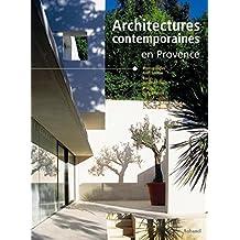 Architectures contemporaines : En Provence