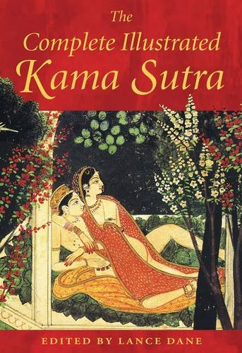 The Complete Illustrated Kama Sutra (India Classic Collection)