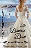 The Bartered Bride: Christian Brides Historical Series