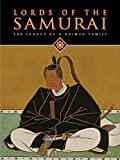 img - for Lords of the Samurai: Legacy of a Daimyo Family by Yoko Woodson (2009-06-24) book / textbook / text book