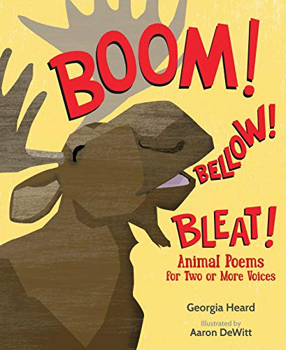 (Boom! Bellow! Bleat!: Animal Poems for Two or More Voices)