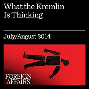 What the Kremlin Is Thinking Periodical
