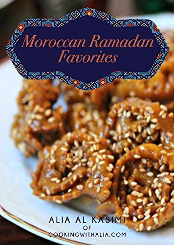 Moroccan Ramadan Favorites by Alia Al Kasimi, Alia  Al Kasimi