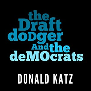 The Draft Dodger and the Democrats Audiobook
