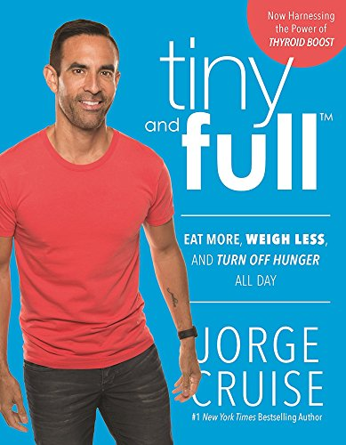 tiny-and-full-eat-more-weigh-less-and-turn-off-hunger-all-day