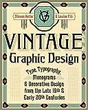Vintage Graphic Design: Type, Typography, Monograms