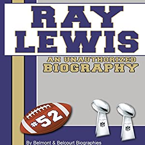 Ray Lewis: An Unauthorized Biography Hörbuch