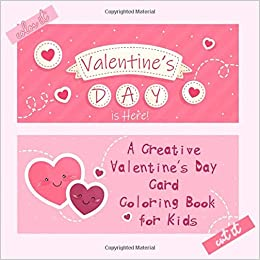 Valentine\'s Day is Here A Creative Valentine\'s Day Card ...