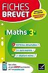 Fiches brevet Maths 3e: fiches de révision pour le nouveau brevet par Demeillers
