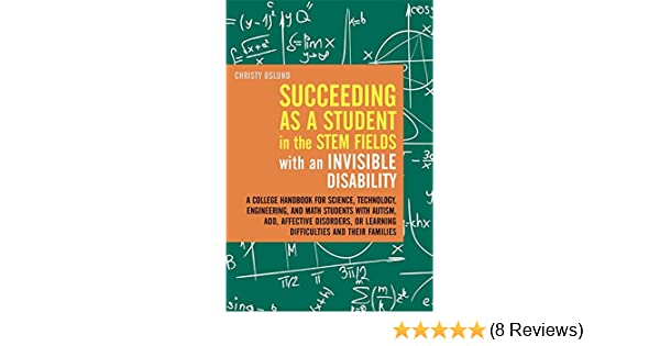 How Can So Many Students Be Invisible >> Amazon Com Succeeding As A Student In The Stem Fields With An