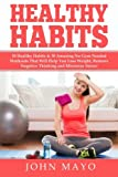 img - for Healthy Habits: 30 Daily Habits That Help You Lose Weight, Remove Negative Thinking & Minimize Stress. (Remove Negative Thinking- Healthy Habits- Weight Loss) book / textbook / text book