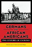 Germans and African Americans: Two Centuries of Exchange