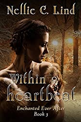 Within a Heartbeat (Enchanted Ever After Book 3)