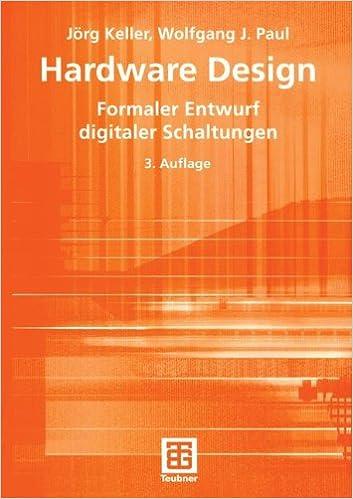 Hardware Design: Formaler Entwurf digitaler Schaltungen (Teubner ...