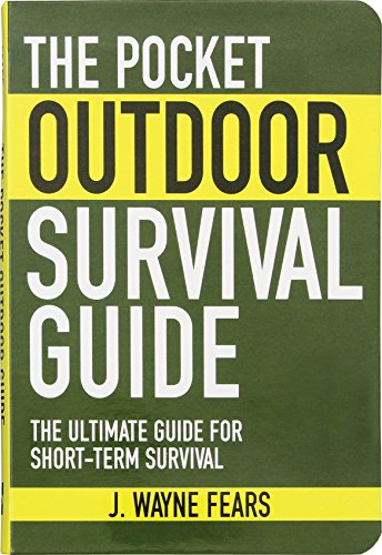 Gear Guides Ultimate (The Pocket Outdoor Survival Guide: The Ultimate Guide for Short-Term Survival (Skyhorse Pocket Guides))