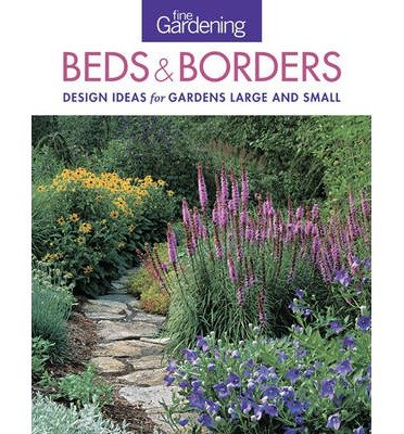 Fine Gardening Beds & Borders: Design Ideas for Gardens Large and Small (Paperback) - Common