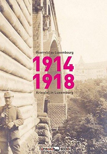 1914-1918-guerre-s-au-luxembourg-kriege-in-luxemburg