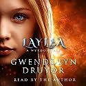 Laylea: A Wyrdos Tale Audiobook by Gwendolyn Druyor Narrated by Gwendolyn Druyor