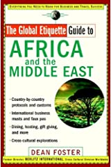 The Global Etiquette Guide to Africa and the Middle East: Everything You Need to Know for Business and Travel Success Kindle Edition