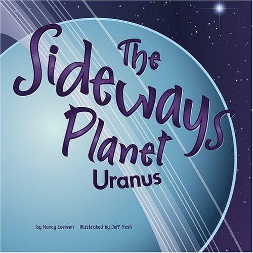 The Sideways Planet: Uranus (Amazing Science: Planets) pdf epub