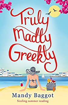 Truly, Madly, Greekly: Sizzling summer reading by [Baggot, Mandy]