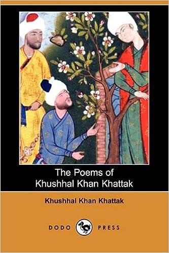The Poems Of Khushhal Khan Khattak Dodo Press Khushhal Khan