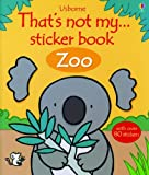 That's Not My Zoo Sticker Book, Fiona Watt, 0794532055