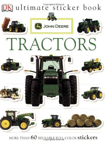 John Deere Ultimate Sticker - By DK Publishing Ultimate Sticker Book: John Deere: Tractors (Ultimate Sticker Books) (Paperback) September 15, 2008