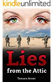 Lies from the Attic: A Psychological Contemporary Novel (Military, Crime & Romance)