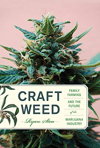(Craft Weed: Family Farming and the Future of the Marijuana Industry (The MIT Press))
