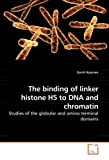 The Binding of Linker Histone H5 to Dna and Chromatin, Gerrit Koorsen, 3639222105