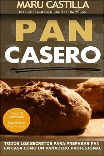 Pan Casero: Panaderia Artesanal: Amazon.es: Maru Castilla ...
