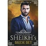 The Sheikh's Bride Bet (The Sheikh's New Bride Book 2)