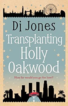 Transplanting Holly Oakwood by [Jones, Di]