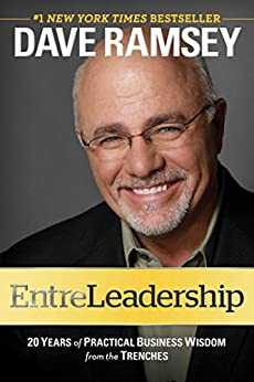 EntreLeadership: 20 Years of Practical Business Wisdom from the Trenches by [Ramsey, Dave]