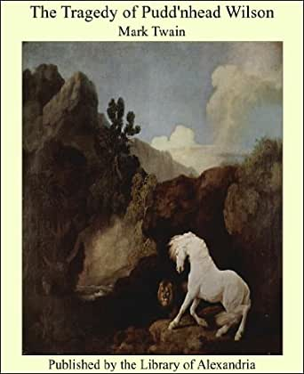 miscegenation in mark twain s the tragedy Pudd'nhead wilson: pudd'nhead wilson, novel by mark twain, originally published as pudd'nhead wilson, a tale (1894) a story about miscegenation in the antebellum south, the book is noted.