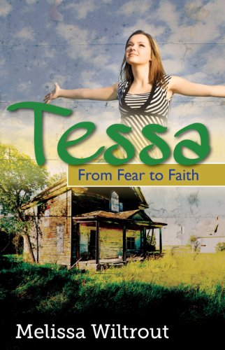 Tessa: From Fear to Faith by [Wiltrout, Melissa]
