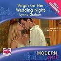 Virgin on Her Wedding Night Audiobook by Lynne Graham Narrated by Steven Crossley