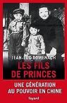 Les fils de princes en Chine. Une génération au pouvoir en Chine  par Domenach