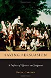 Saving Persuasion, Bryan Garsten, 0674021681