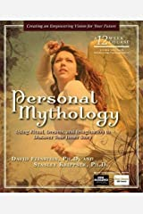 Personal Mythology: Using Ritual, Dreams, and Imagination to Discover Your Inner Story Paperback
