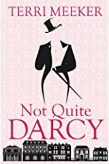 Not Quite Darcy (In Time) (Volume 1) Paperback