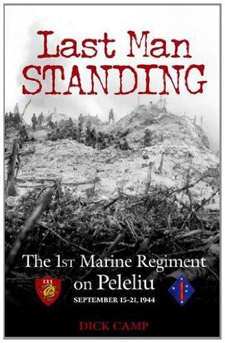 Read Online Last Man Standing: The 1st Marine Regiment on Peleliu, September 15-21, 1944 PDF