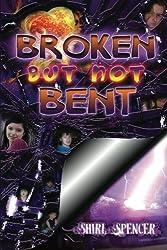 Broken But Not Bent by Shirl Spencer (2012-04-01)