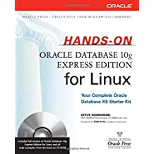 Hands-On Oracle Database 10g Express Edition for Linux (Osborne ORACLE Press Series)