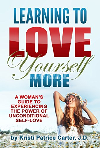 Learning To Love Yourself More by Kristi Patrice Carter J.D. ebook deal