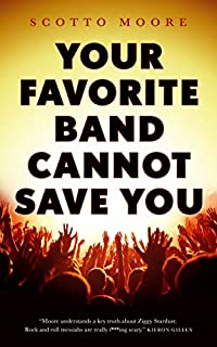 Book Cover: Your Favorite Band Cannot Save You