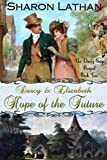 Darcy and Elizabeth: Hope of the Future: Volume 2 (Darcy Saga Prequel Duo)